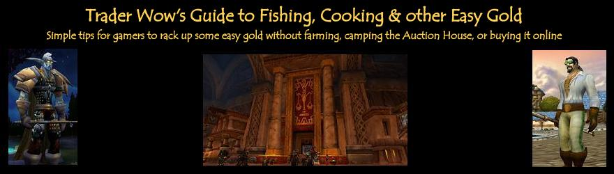Trader Wow 's Free Guides to Fishing, Cooking & Other Easy Gold